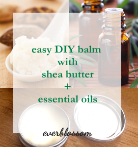 Easy method for medicinal balms with shea butter + essential oils