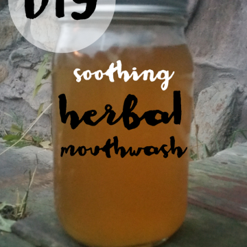 How to Make Your Own Herbal Mouthwash (with NO alcohol!)