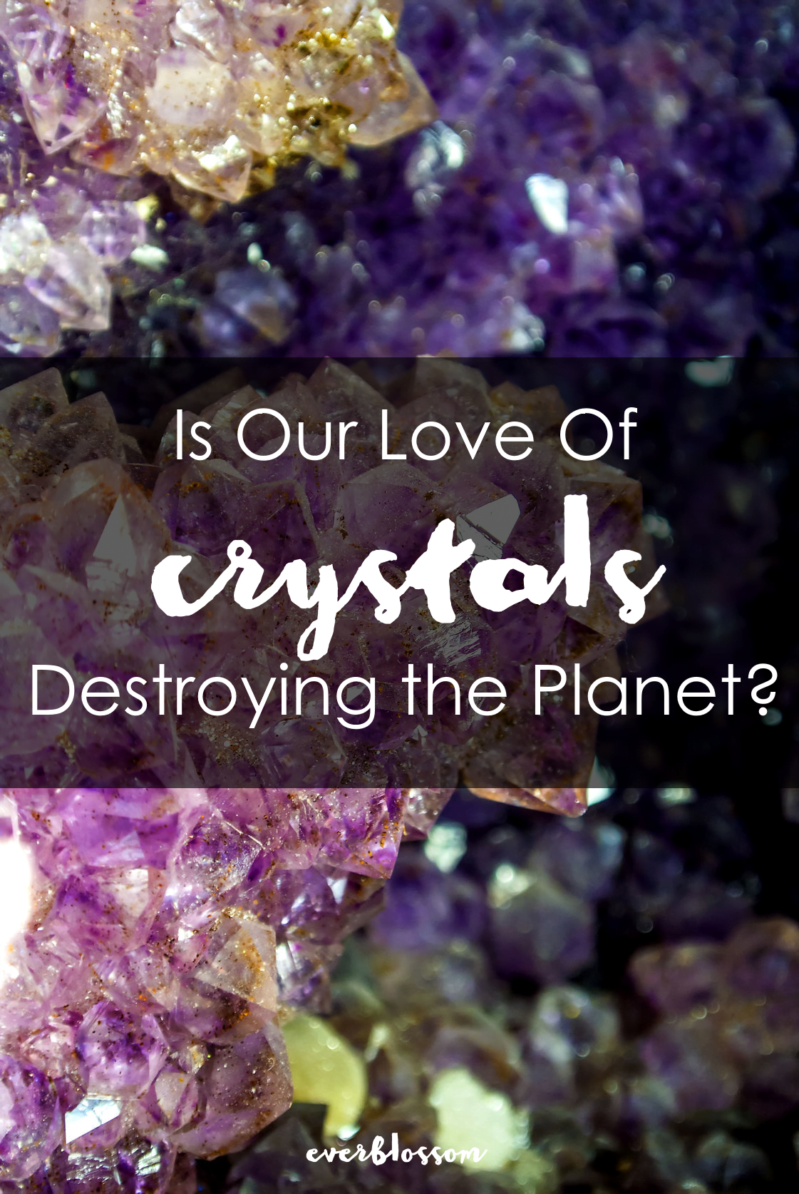 The crystal craze has no end in sight. But what are the ecological impacts?