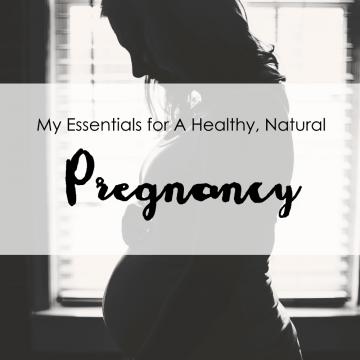 All Natural Pregnancy Essentials